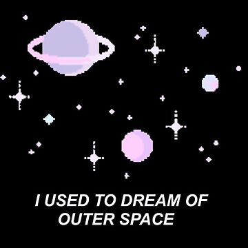 i used to dream of outer space by aesthetic101
