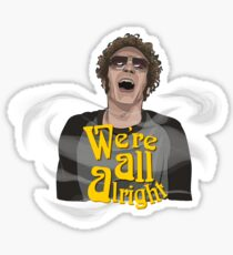We're All Alright Sticker