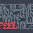 Words mean nothing without feelings by yanmos