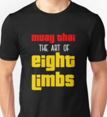 Muay Thai : The Art of Eight Limbs T-Shirt