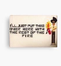 FIRE! THE IT CROWD Canvas Print