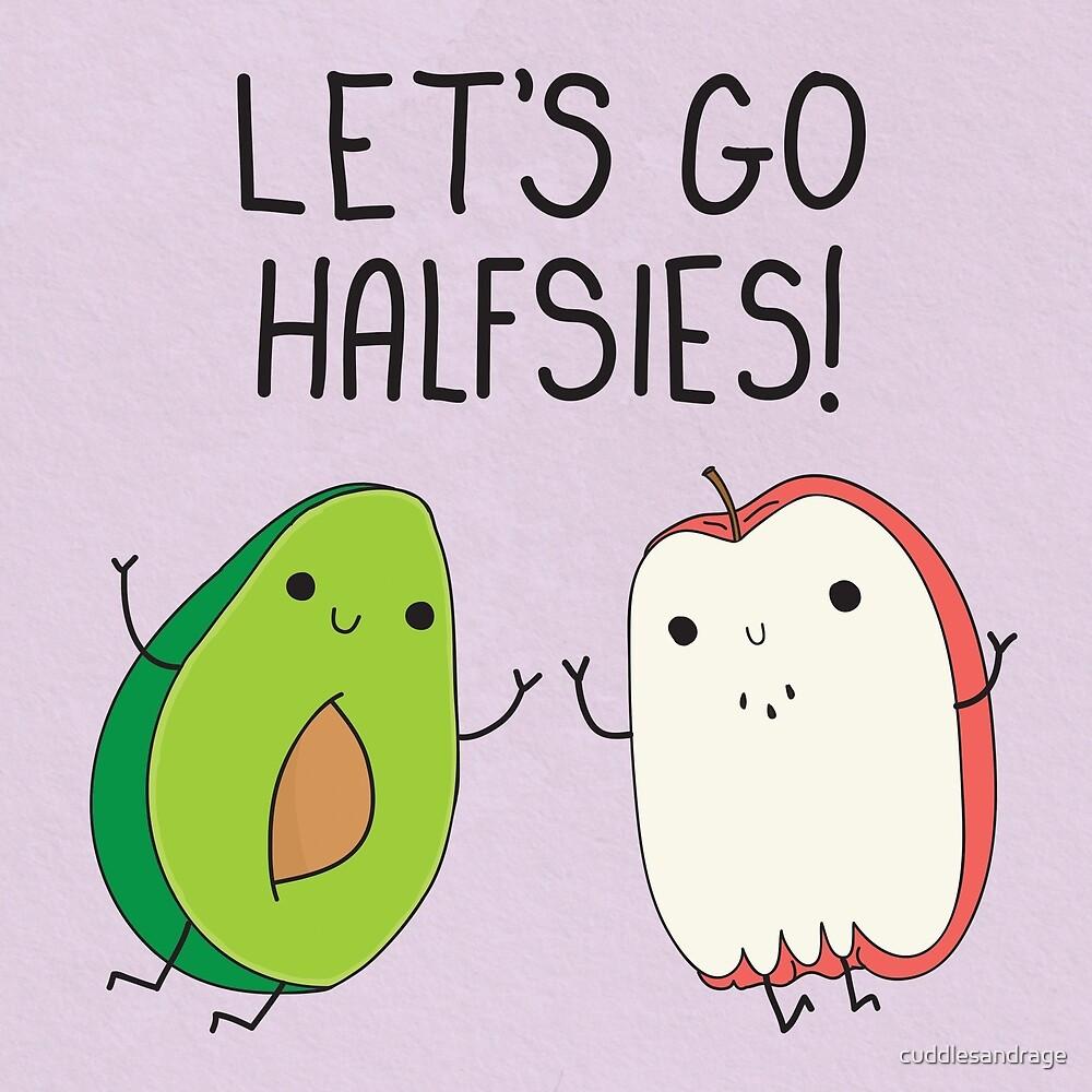 Let's Go Halfsies by cuddlesandrage