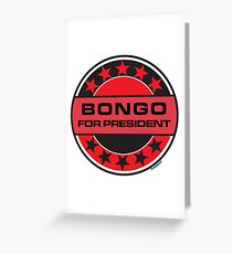Bongo For President Greeting Card