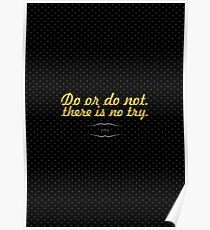 "Do or do not there is no try ""Yoda"" - Life Inspirational Quote Poster"