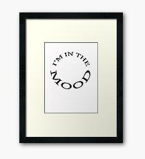 I'm in the Mood T-shirt Framed Print