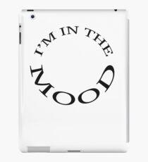 I'm in the Mood T-shirt iPad Case/Skin