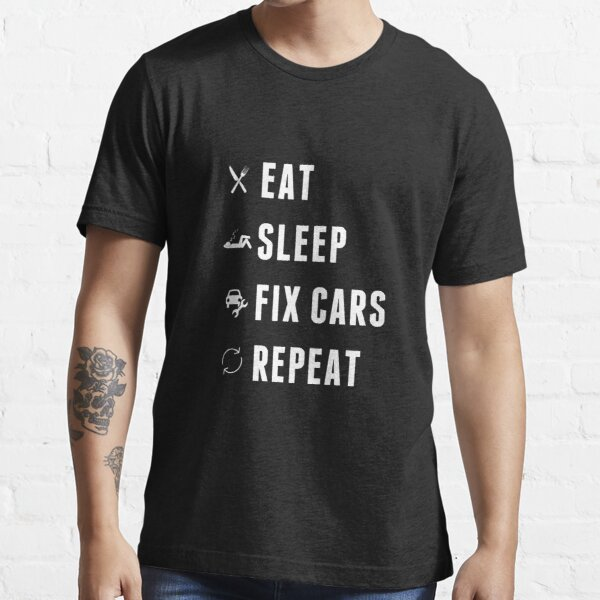 Eat Sleep Fix Cars Repeat Essential T-Shirt