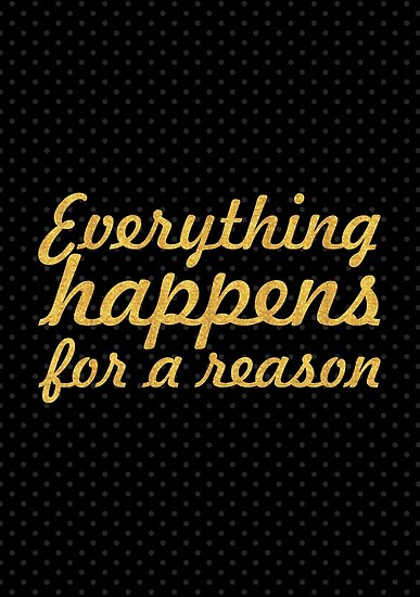 Everything Happens For A Reason Inspirational Quote Posters By