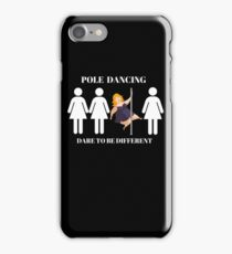 Pole Dancing Dare to be different  iPhone Case/Skin