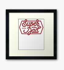Super Duper Dad Framed Print