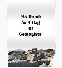 'As Dumb As A Bag Of Geologists' - TBBT Poster