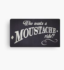 WHO WANTS A MOUSTACHE RIDE? - Super Troopers Canvas Print