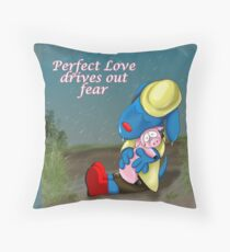 Perfect Love drives out Fear Throw Pillow