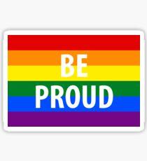 Be Proud Sticker