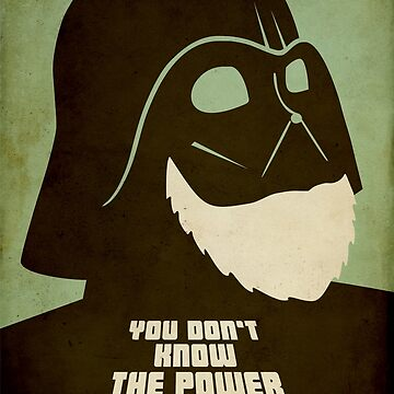 You Don't Know The Power of The Beard by BeardyGraphics