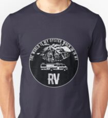 The World Is My Oyster, When I'm In My RV T-Shirt