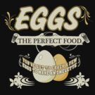 Eggs - The Perfect Food by Vojin Stanic