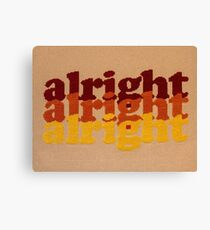 Alright Alright Alright - Cross Stitched, 70's Themed Quote from Matthew McConaughey Canvas Print