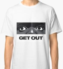 Get Out Classic T-Shirt