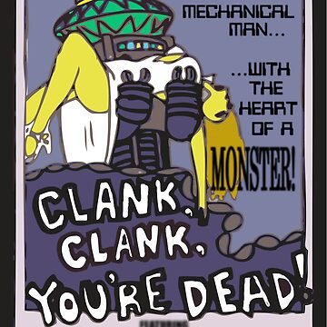 clank, clank, you're dead by mrwuzzle
