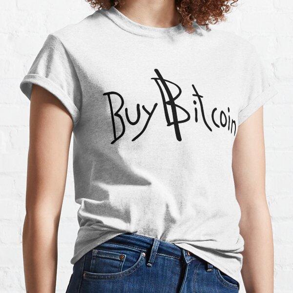 """Buy Bitcoin"" Cryptocurrency Shirt Classic T-Shirt"