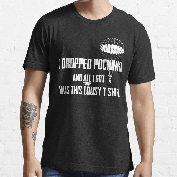 Wenn Sie in Pochinki landen Essential T-Shirt