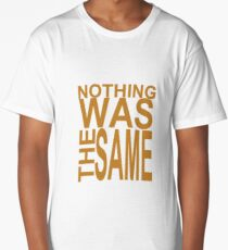 Nothing Was The Same II Long T-Shirt