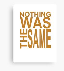 Nothing Was The Same II Canvas Print
