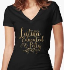 Latina Educated and Petty design  Women's Fitted V-Neck T-Shirt
