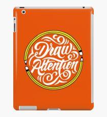 Draw Attention iPad Case/Skin