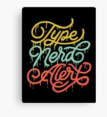 Type Nerd Alert Canvas Print