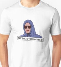 SHE DOESN'T EVEN GO HERE Unisex T-Shirt