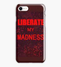 liberate my madness slipknot iPhone Case/Skin