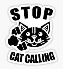 stop cat calling Sticker