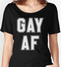 GAY AF Women's Relaxed Fit T-Shirt