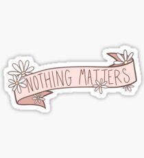 Nichts ist wichtig - Daisy Banner Sticker