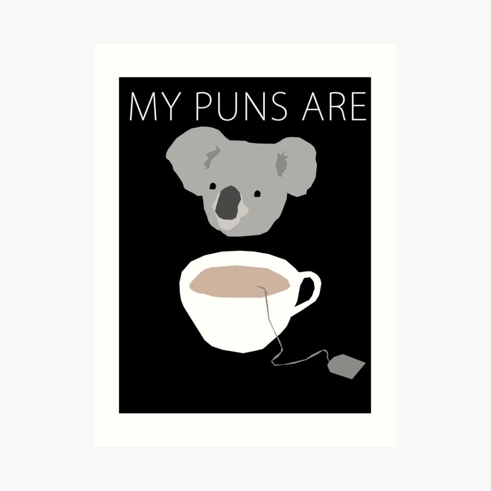 """""""Koala Tea"""" puns Art Print"""