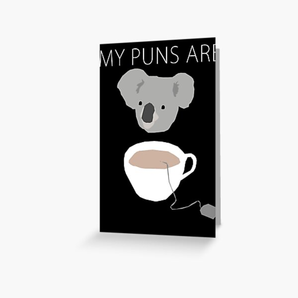 """Koala Tea"" puns Greeting Card"