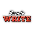 Born to Write by IntrovertInside