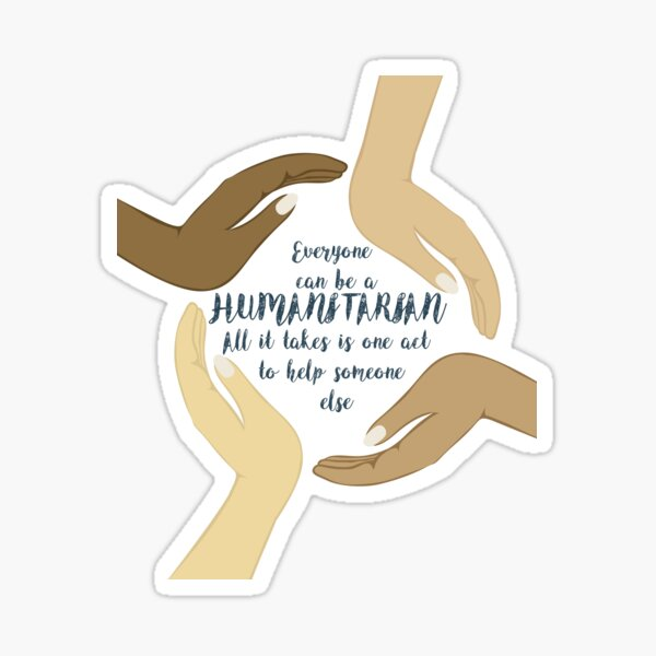 Everyone can be humanitarian - All it takes is one act to help someone else Sticker