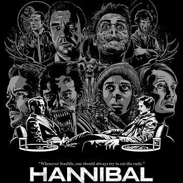 Hannibal - Eat The Rude (black & white) by MacabreMagpie