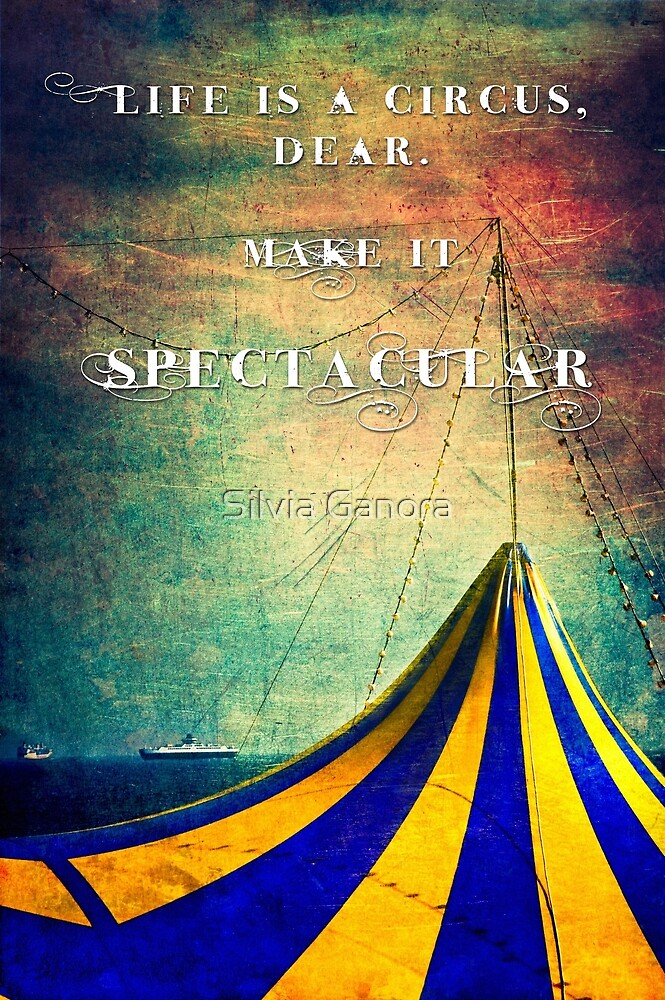 Life is a circus by Silvia Ganora