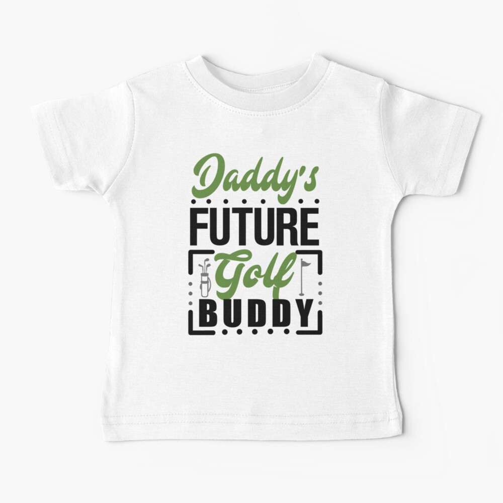 Daddy's Future Golf Buddy. Father's Day Gift. Baby T-Shirt