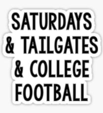 Saturdays Tailgates Football  Sticker