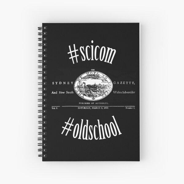Sydney Gazette #scicom #oldschool Spiral Notebook