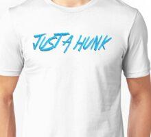 JUST A HUNK Dr. Steve Brule Design by SmashBam Unisex T-Shirt
