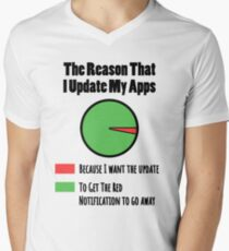 I Update My Apps To Get The Notification To Leave Men's V-Neck T-Shirt
