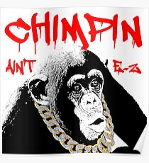 chimpn aint easy Poster
