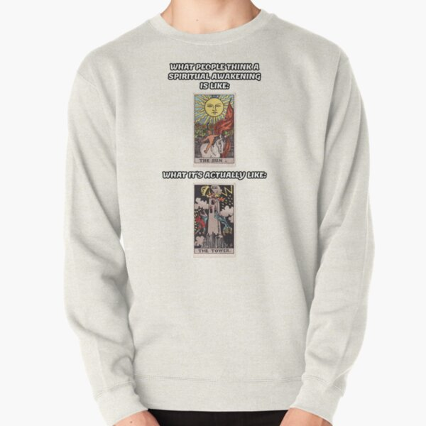 What People Think a Spiritual Awakening Is Like vs. What It's Actually Like - Tarot Memes Pullover Sweatshirt