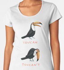 Toucan Toucan't Women's Premium T-Shirt